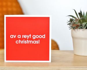 Av A Reyt Good Yorkshire Christmas Card - cards