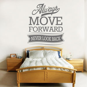 'Always Move Forward Never Look Back…' Wall Sticker