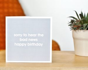 Bad News Birthday Greetings Card
