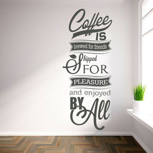 'Coffee Is Brewed For Friends…' Wall Sticker - wall stickers