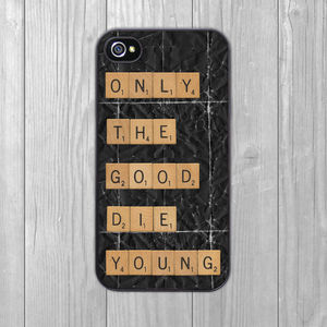 Only The Good Die Young iPhone Case
