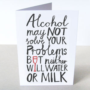 'Alcohol May Not Solve Your Problems' Card