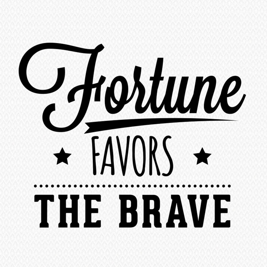 words essay on fortune favours the brave