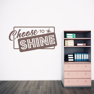 'Choose To Shine' Wall Sticker