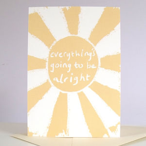 'Everything's Going To Be Alright' Card - view all sale items