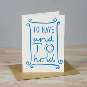 'To Have And To Hold' Card