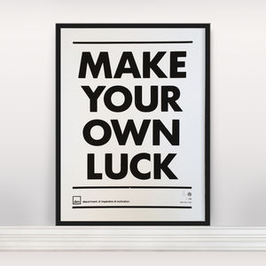 'Make Your Own Luck' Ltd Edition Screen Print