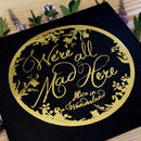 Alice In Wonderland 'All Mad Here' Gold Foil Print