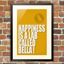 'Lab' Personalised Poster, Happiness Is…