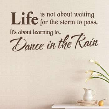 Dance In The Rain Quote Wall Sticker