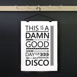 'This Is A Damn Good Day For Disco' Print - summer sale