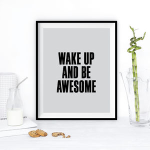'Wake Up And Be Awesome' Print - contemporary art