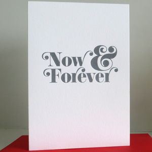 'Now And Forever' Letterpress Card - original valentine's cards