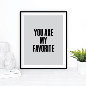 'You Are My Favorite' Print - shop by price