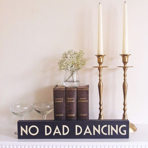 No Dad Dancing Wooden Sign - outdoor decorations