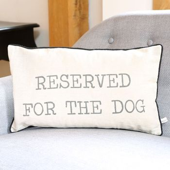 'Reserved For The Dog' Cushion