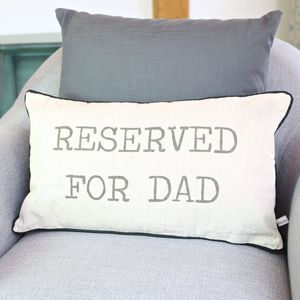 'Reserved For Dad' Cushion