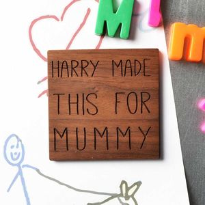 Made This For Daddy/ Mummy/ Nanny… Fridge Magnet
