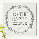 'To The Happy Couple' Wedding Card