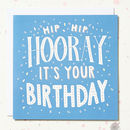 'Hip Hip Hooray It's Your Birthday' Card