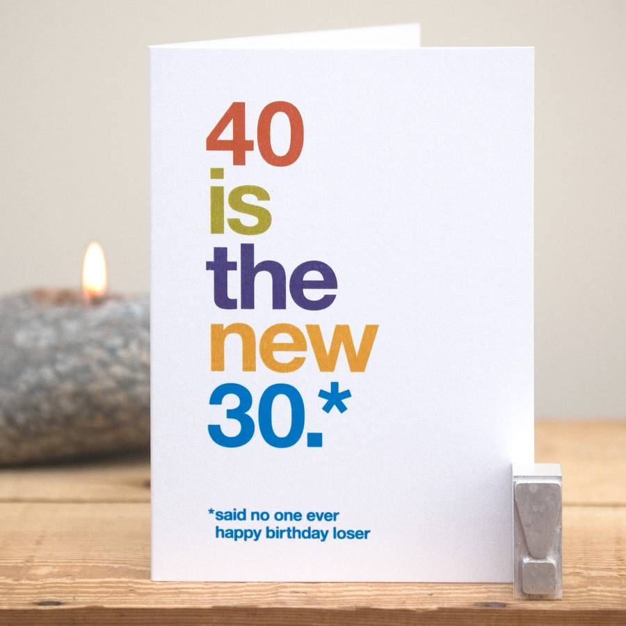 40 Is The New 30 Funny 40th Birthday Card By Wordplay Gift Ideas For 80 Year Old Male Gifts Man Home Interior