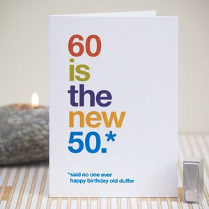 '60 Is The New 50' Funny 60th Birthday Card