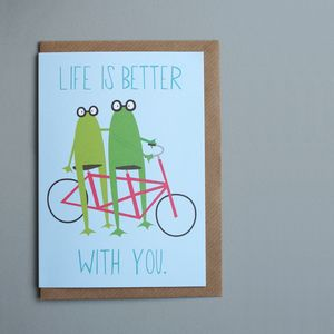 Life Is Better With You Greetings Card - anniversary cards