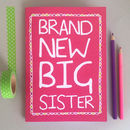'Brand New Big Sister' Notebook