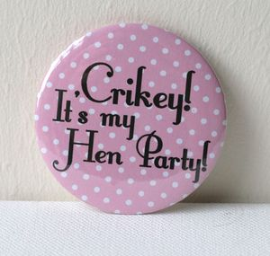 'Crikey It's My Hen Party' Badge - hen party styling