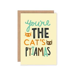 'You're The Cat's Pyjamas' Greetings Card - shop by category