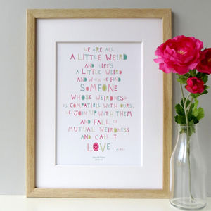 Personalised 'We Are All A Little Weird' Love Print