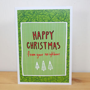 'Happy Christmas From Your Neighbour' A6 Greetings Card - cards & wrap