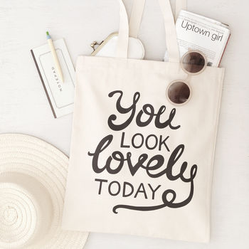 'You Look Lovely Today' Tote Bag