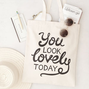 'You Look Lovely Today' Tote Bag - last-minute christmas gifts for her