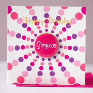 'Gorgeous' Birthday Card With Badge
