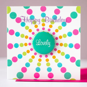 'Lovely' Birthday Card With Badge To Wear