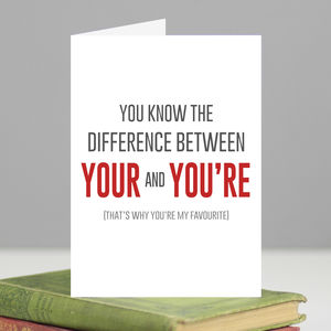 'You're My Favourite' Valentine's Day Grammar Card - funny cards