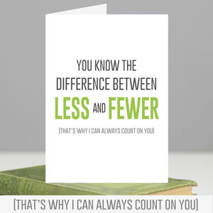 'Less And Fewer' Anniversary Or Birthday Card