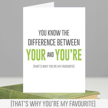 'You're My Favourite' Romantic Grammar Card