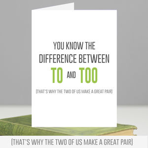 'To And Too' Anniversary Or Birthday Card - birthday cards
