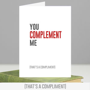 'You Complement Me' Romantic Grammar Card - anniversary cards