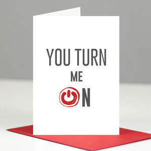 'You Turn Me On' Romantic Card - anniversary cards