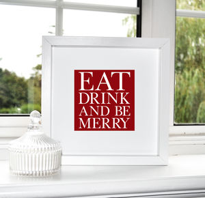 'Eat, Drink And Be Merry' Christmas Print - christmas home