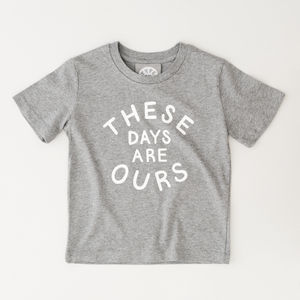 'These Days Are Ours' Kid's T Shirt