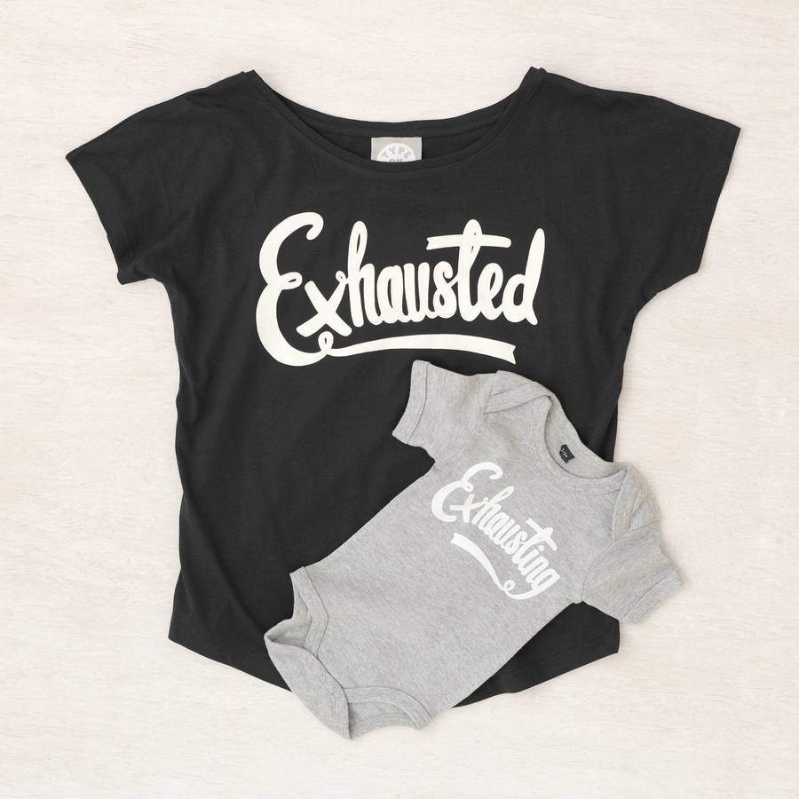 89fdbe9720df mum and baby 'exhausted' and 'exhausting' t shirt set by type on top ...