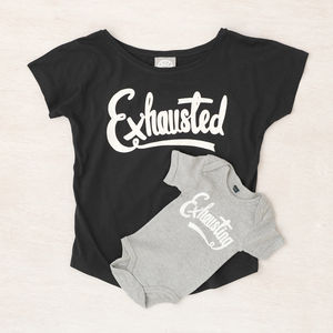 Mum And Baby 'Exhausted' And 'Exhausting' T Shirt Set - gifts for new mums