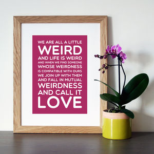 Dr Seuss 'We Are All A Little Weird' Quote Print - typography