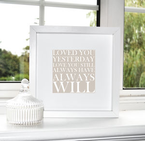 'Loved You Yesterday…Always Will' Print - prints & art