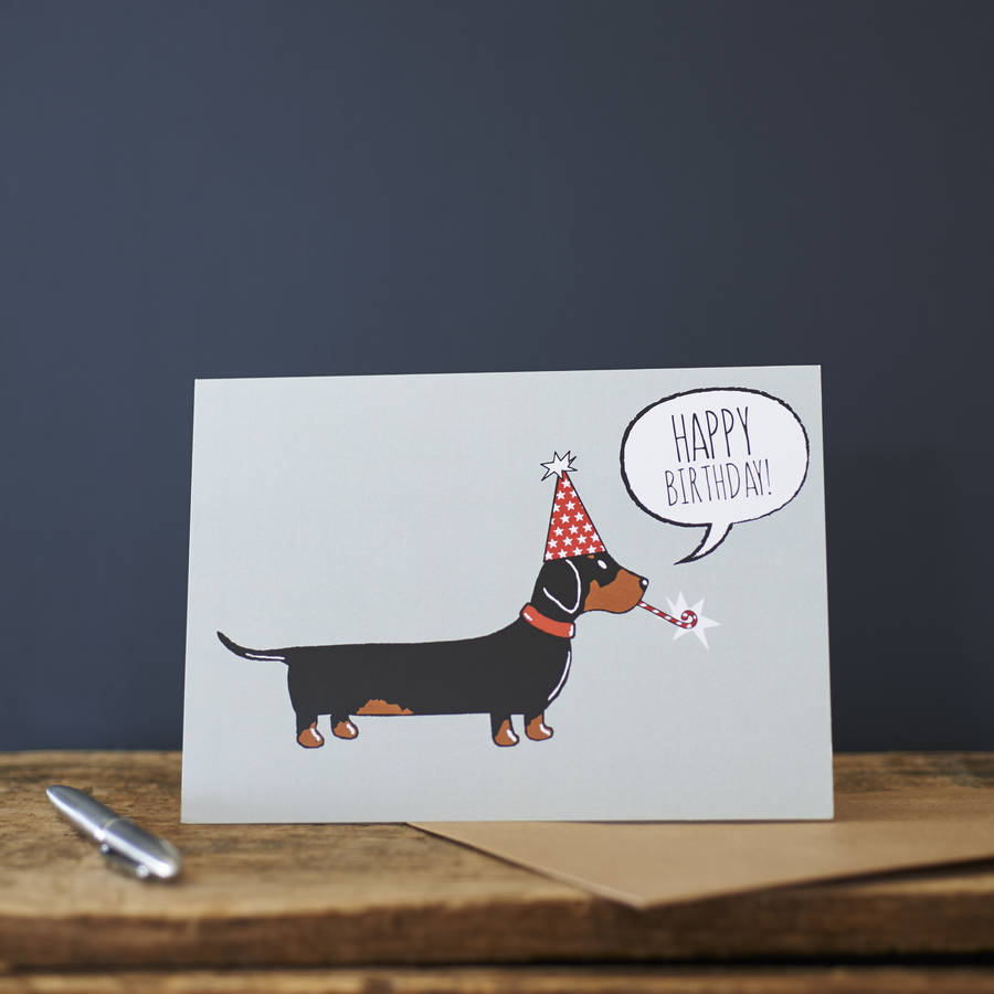 dachshund sausage dog birthday card by sweet william designs – Birthday Card from Dog