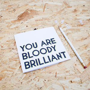 'You Are Bloody Brilliant' Card - thank you cards